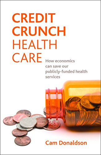 Credit crunch health care: How economics can save our publicly-funded health services from Policy Press