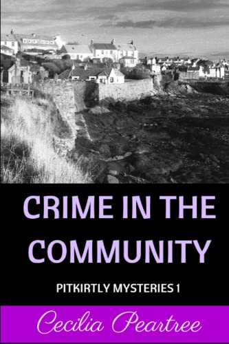 Crime in the Community (Pitkirtly Mysteries) from CreateSpace Independent Publishing Platform