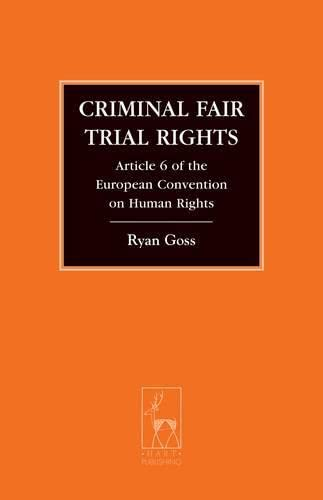 Criminal Fair Trial Rights (Criminal Law Library) from Hart Publishing