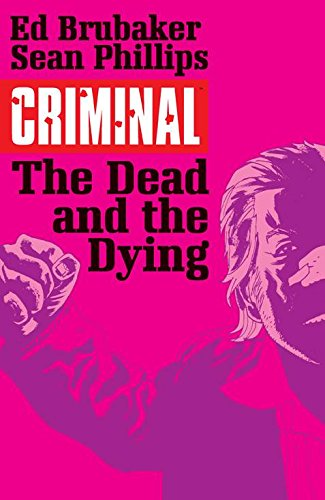 Criminal Volume 3: The Dead and the Dying (Criminal Tp (Image)) from Image Comics