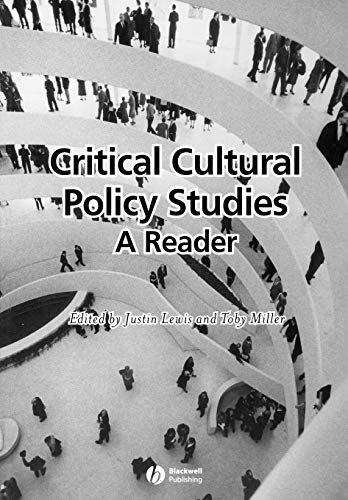 Critical Cultural Policy Studies: A Reader from John Wiley & Sons