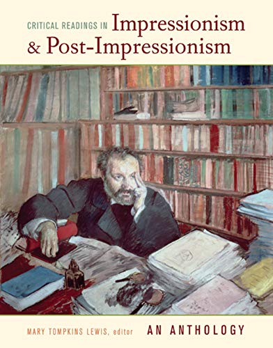 Critical Readings in Impressionism and Post-Impressionism: An Anthology from University of California Press