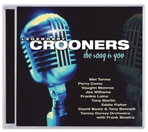 Crooners the Song Is You