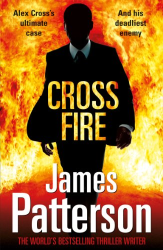Cross Fire: (Alex Cross 17) from Arrow