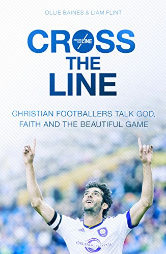 Cross the Line: Christian footballers talk God, faith and the beautiful game from SPCK Publishing
