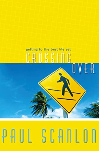 Crossing Over: Getting to the Best Life Yet from Nelson Ignite