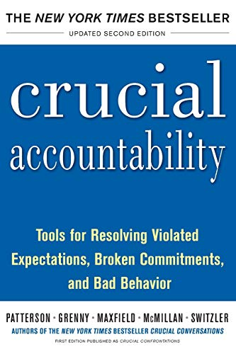 Crucial Accountability: Tools for Resolving Violated Expectations, Broken Commitments, and Bad Behavior, Second Edition ( Paperback) from McGraw-Hill Education