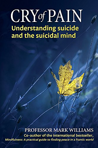 Cry of Pain: Understanding Suicide and the Suicidal Mind from Piatkus