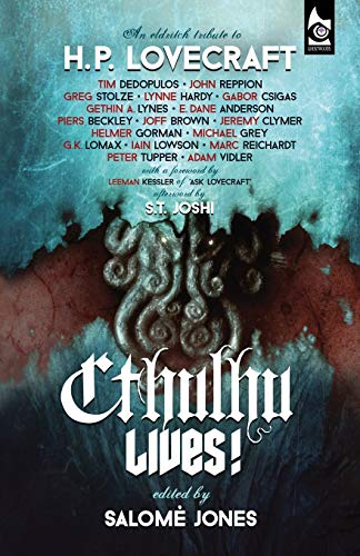 Cthulhu Lives!: An Eldritch Tribute to H. P. Lovecraft from Ghostwoods Books
