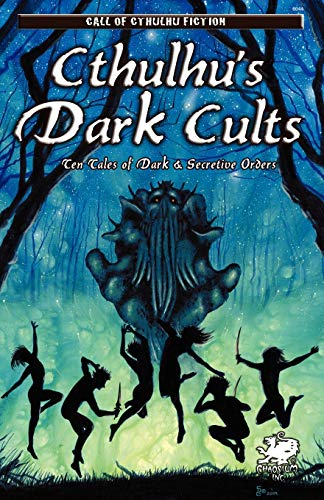 Cthulhu's Dark Cults: Ten Tales of Dark & Secretive Orders (Call of Cthulhu Fiction) from Chaosium Inc.