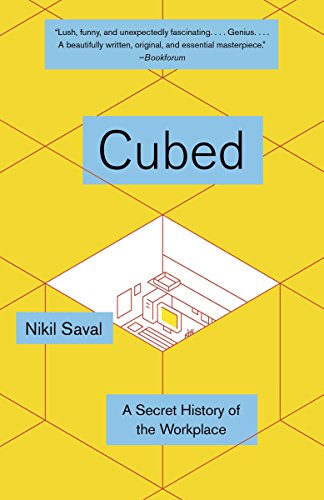 Cubed: The Secret History of the Workplace from Anchor Books