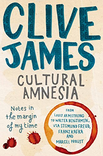 Cultural Amnesia: Notes in the Margin of My Time from Picador