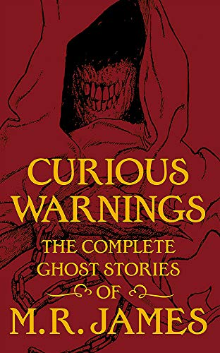 Curious Warnings: The Great Ghost Stories of M.R. James from Jo Fletcher Books