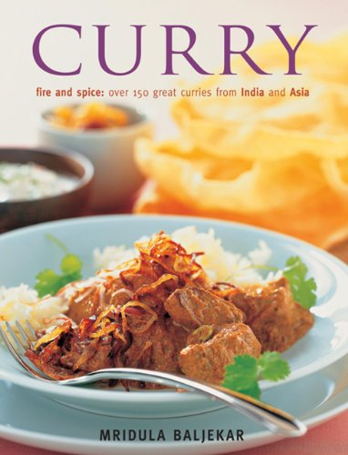 Curry: Fire and Spice: Ocer 150 Great Curries from India and Asia: Fire and Spice: Over 150 Great Curries from India and Asia from Southwater Publishing