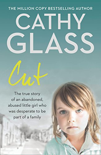 Cut: The true story of an abandoned, abused little girl who was desperate to be part of a family from Harper Element