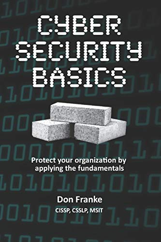 Cyber Security Basics: Protect your organization by applying the fundamentals from CreateSpace Independent Publishing Platform