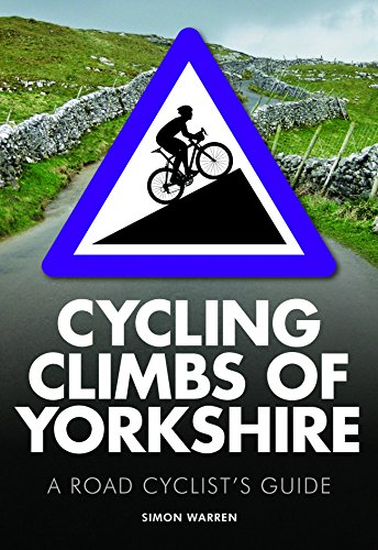 Cycling Climbs of Yorkshire (Regional Cycling Climbs 2) from Frances Lincoln Publishers Ltd