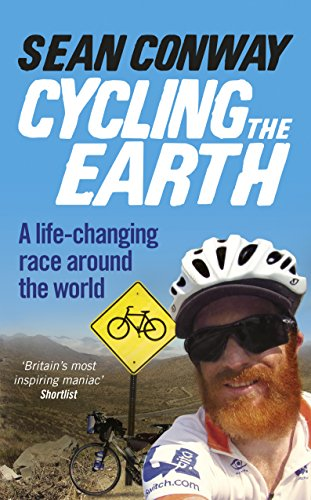 Cycling the Earth: A Life-changing Race Around the World from Ebury Press