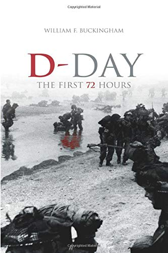 D-Day: The First 72 Hours (Revealing History (Paperback)) from The History Press