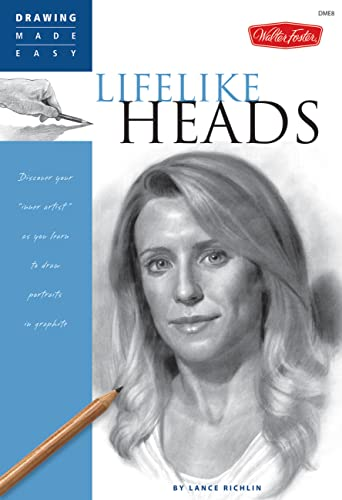 Lifelike Heads: Discover Your Inner Artist as You Learn to Draw Portraits in Graphite (Drawing Made Easy) from Books/DVDs