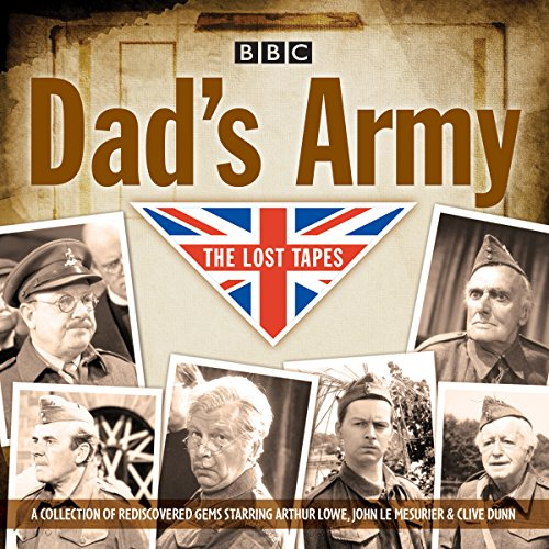 Dad's Army: The Lost Tapes: Classic Comedy from the BBC Archives from BBC Physical Audio