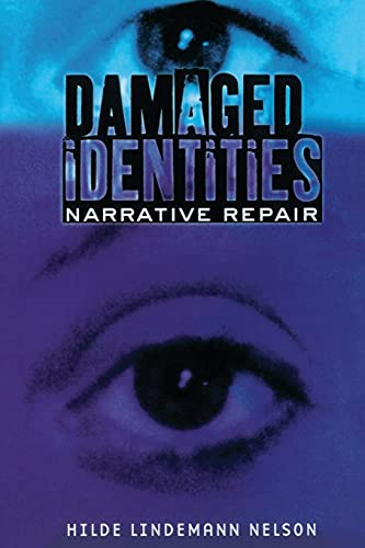 Damaged Identities, Narrative Repair from Cornell University Press