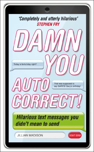 Damn You, Autocorrect! from Virgin Books