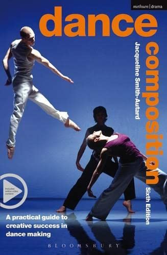 Dance Composition: A Practical Guide to Creative Success in Dance Making (Performance Books) from Methuen Drama
