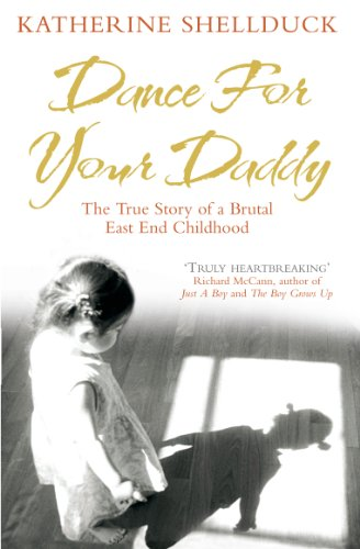 Dance for your Daddy: The True Story of a Brutal East End Childhood from Ebury Press
