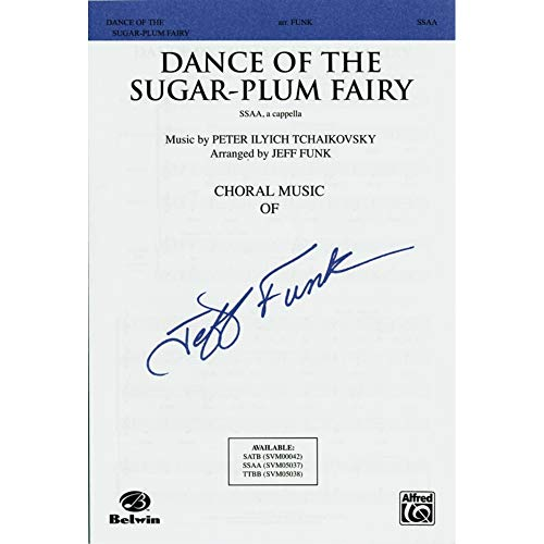 Dance of the Sugar-Plum Fairy (from The Nutcracker Suite) Choral Octavo Choir Music by Peter Ilyich Tchaikovsky / arr. Jeff Funk from Alfred Music Publications