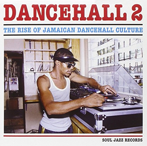 Dancehall 2: The Rise of Jamaican Dancehall Culture