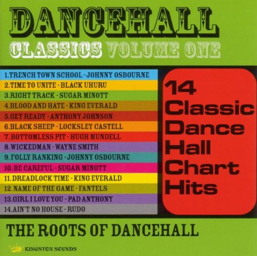 Dancehall Classics Vol. 1: The Roots of Dancehall