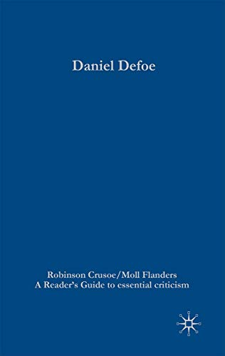 Daniel Defoe - Robinson Crusoe/Moll Flanders (Readers' Guides to Essential Criticism) from Palgrave