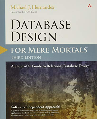 Database Design for Mere Mortals: A Hands-On Guide to Relational Database Design from Addison-Wesley Professional