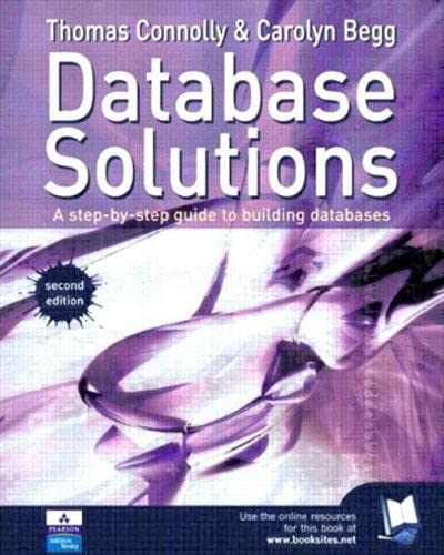 Database Solutions: A Step-by-Step Guide to Building Databases from Addison Wesley