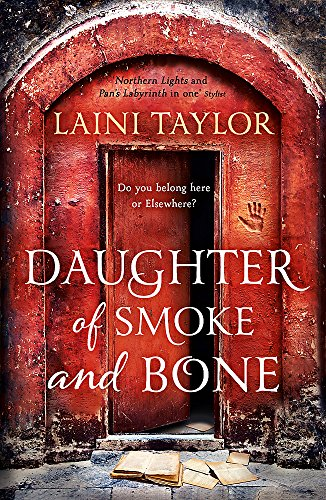 Daughter of Smoke and Bone: The Sunday Times Bestseller. Daughter of Smoke and Bone Trilogy Book 1: 1/3 from Hodder & Stoughton General Division