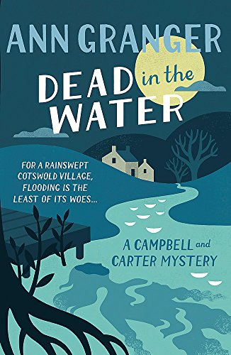 Dead In The Water (Campbell & Carter Mystery 4): A riveting English village mystery from Headline
