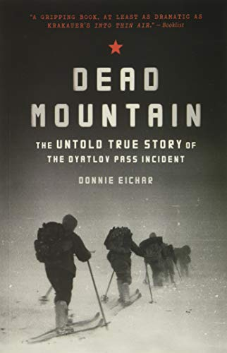 Dead Mountain: The Untold True Story of the Dyatlov Pass Incident: (Historical Nonfiction Bestseller, True Story Book of Survival) from Chronicle Books