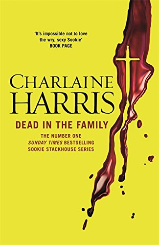 Dead in the Family: A True Blood Novel (Sookie Stackhouse 10) from Gollancz