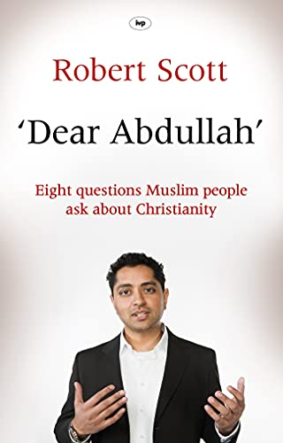 Dear Abdullah: Eight Questions Muslim People Ask About Christianity from IVP