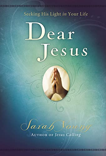 Dear Jesus: Seeking His Life in Your Life from Thomas Nelson