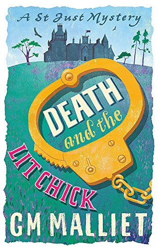 Death and the Lit Chick (The St. Just mysteries) from Constable
