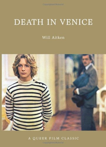 Death in Venice : A Queer Film Classic (Queer Film Classics) from Arsenal Pulp Press