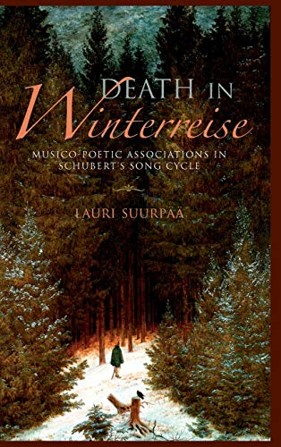 Death in Winterreise: Musico-poetic Associations in Schubert's Song Cycle (Musical Meaning & Interpretation) (Musical Meaning and Interpretation) from Indiana University Press (IPS)
