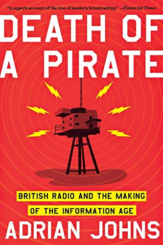 Death of a Pirate: British Radio and the Making of the Information Age from W. W. Norton & Company