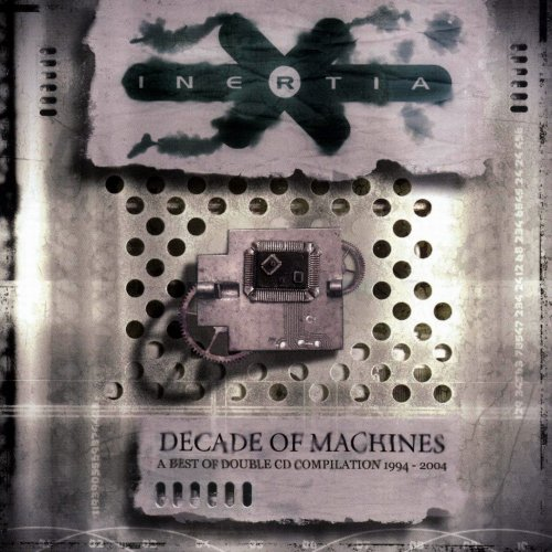 Decade of the Machines: the Best of Inertia 1994-2004