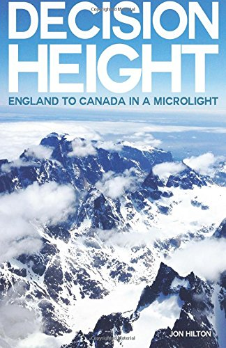 Decision Height: England to Canada in a Microlight from Createspace