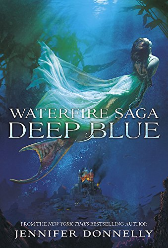 Deep Blue: Book 1 (Waterfire Saga) from Hodder Children's Books