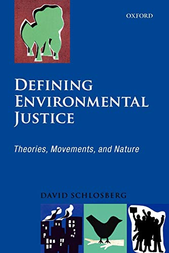 Defining Environmental Justice: Theories, Movements, and Nature from Oxford University Press, USA