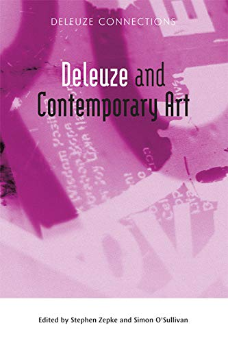 Deleuze and Contemporary Art (Deleuze Connections) from Edinburgh University Press